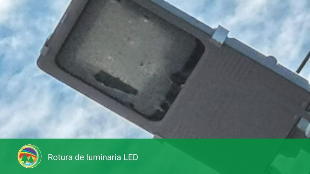 Rotura de luminaria LED.