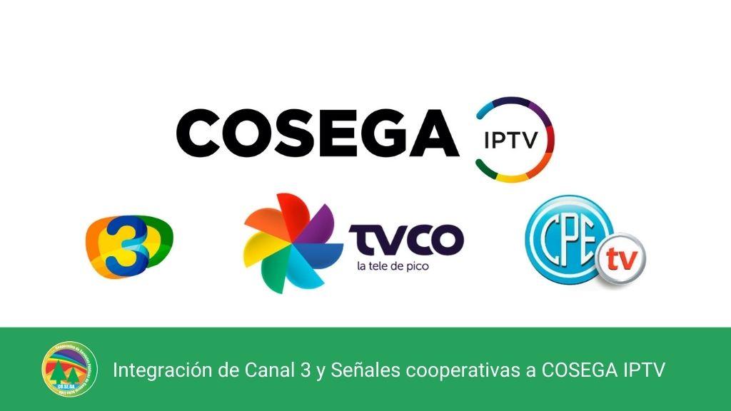 Integración de Canal 3 y Señales cooperativas a COSEGA IPTV.