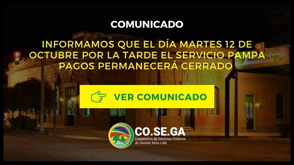 COMUNICADO: 12 DE OCTUBRE PAMPA PAGOS CERRADO POR LA TARDE.